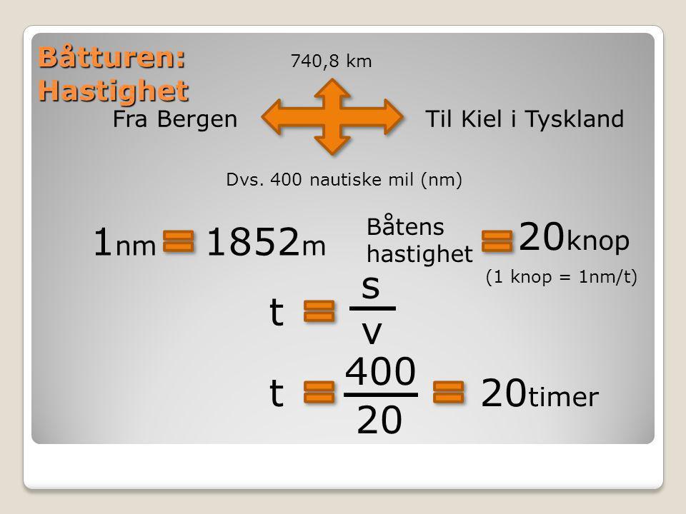 20knop 1nm 1852m s v t 400 t 20timer 20 Båtturen: Hastighet Fra Bergen