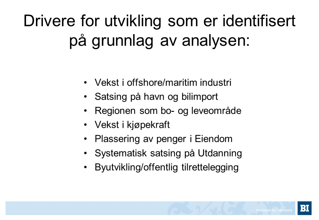 Drivere for utvikling som er identifisert på grunnlag av analysen: