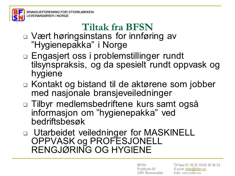Tiltak fra BFSN Vært høringsinstans for innføring av Hygienepakka i Norge.