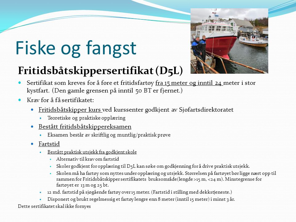 Fiske og fangst Fritidsbåtskippersertifikat (D5L)