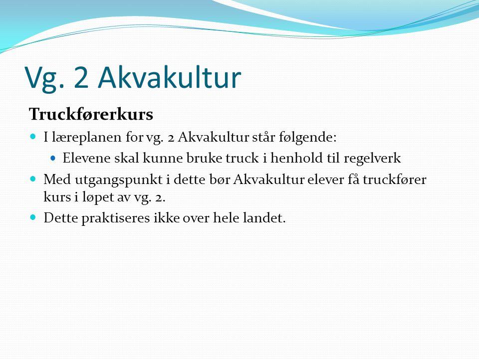 Vg. 2 Akvakultur Truckførerkurs