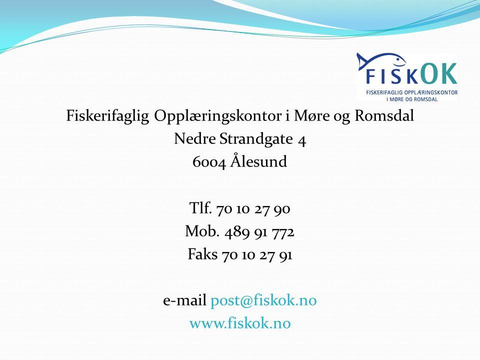 Fiskerifaglig Opplæringskontor i Møre og Romsdal Nedre Strandgate 4 6004 Ålesund Tlf.