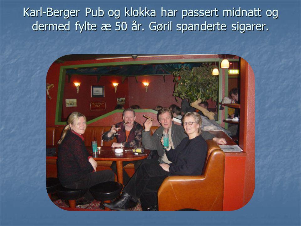 Karl-Berger Pub og klokka har passert midnatt og dermed fylte æ 50 år