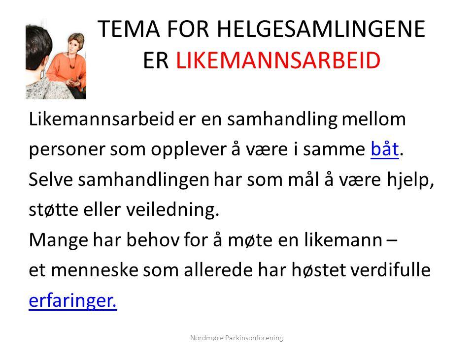 TEMA FOR HELGESAMLINGENE ER LIKEMANNSARBEID