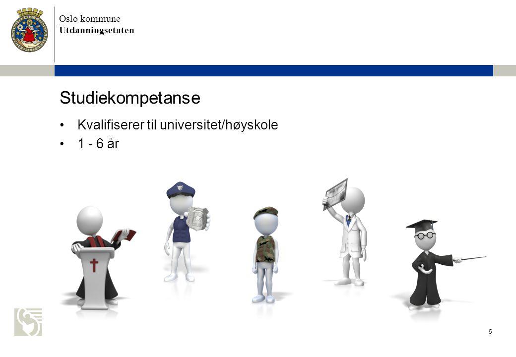 Studiekompetanse Kvalifiserer til universitet/høyskole 1 - 6 år