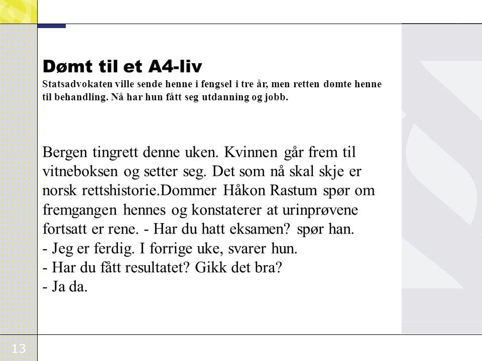 Dømt til et A4-liv Bergen tingrett denne uken. Kvinnen går frem til