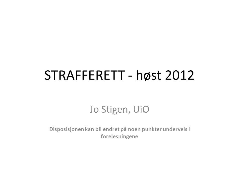STRAFFERETT - høst 2012 Jo Stigen, UiO