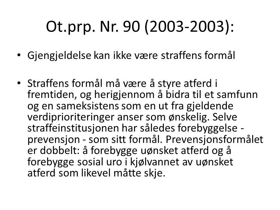 Ot.prp. Nr. 90 (2003-2003): Gjengjeldelse kan ikke være straffens formål.