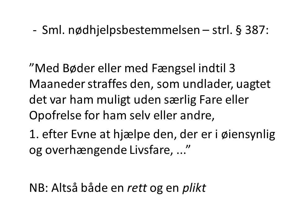 Sml. nødhjelpsbestemmelsen – strl. § 387: