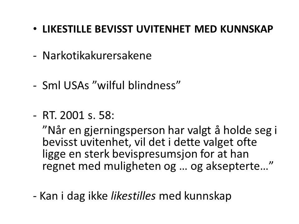 Narkotikakurersakene Sml USAs wilful blindness RT. 2001 s. 58: