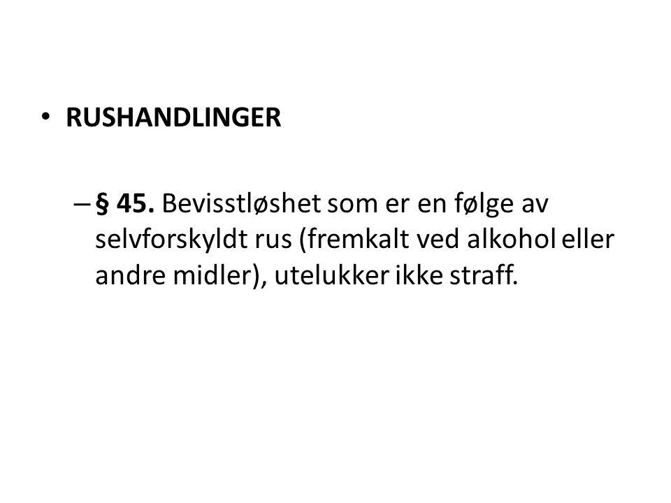RUSHANDLINGER § 45.