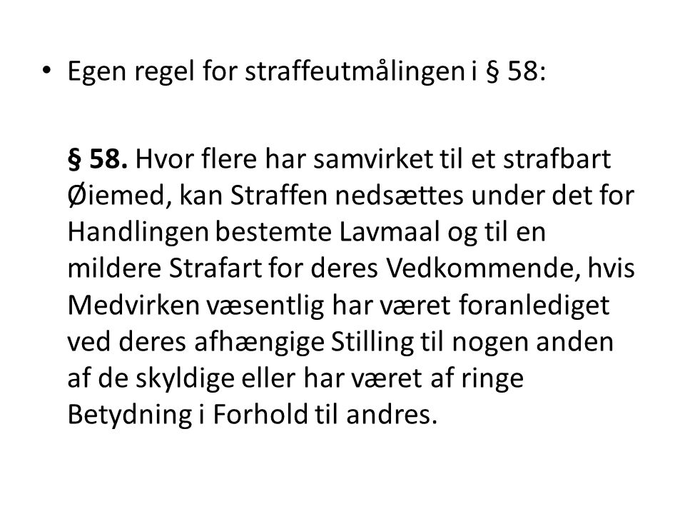 Egen regel for straffeutmålingen i § 58: