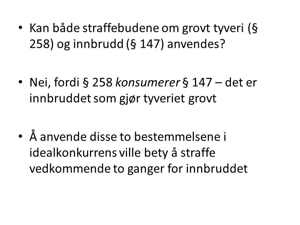 Kan både straffebudene om grovt tyveri (§ 258) og innbrudd (§ 147) anvendes