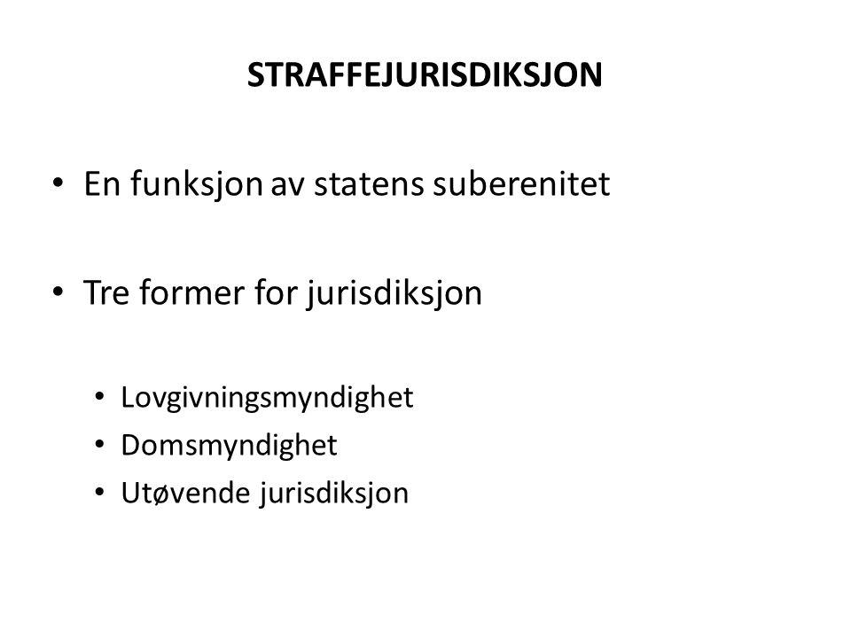 En funksjon av statens suberenitet Tre former for jurisdiksjon