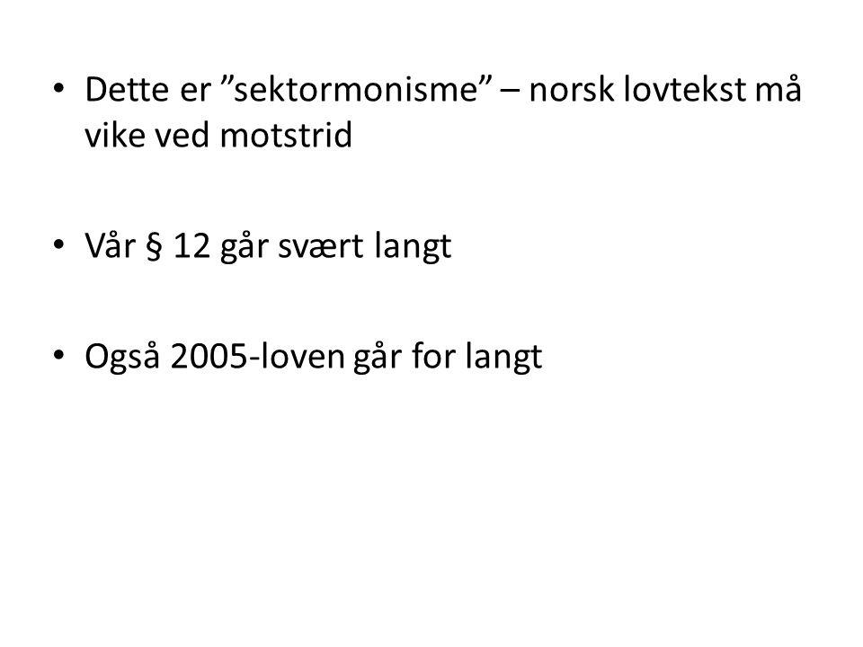 Dette er sektormonisme – norsk lovtekst må vike ved motstrid