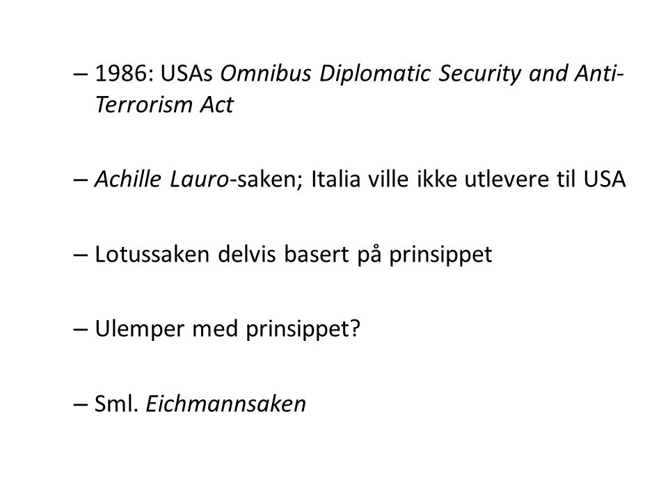 1986: USAs Omnibus Diplomatic Security and Anti-Terrorism Act