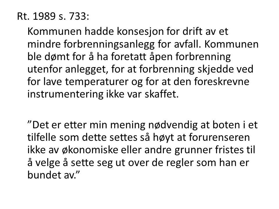 Rt. 1989 s. 733: Kommunen hadde konsesjon for drift av et mindre forbrenningsanlegg for avfall.
