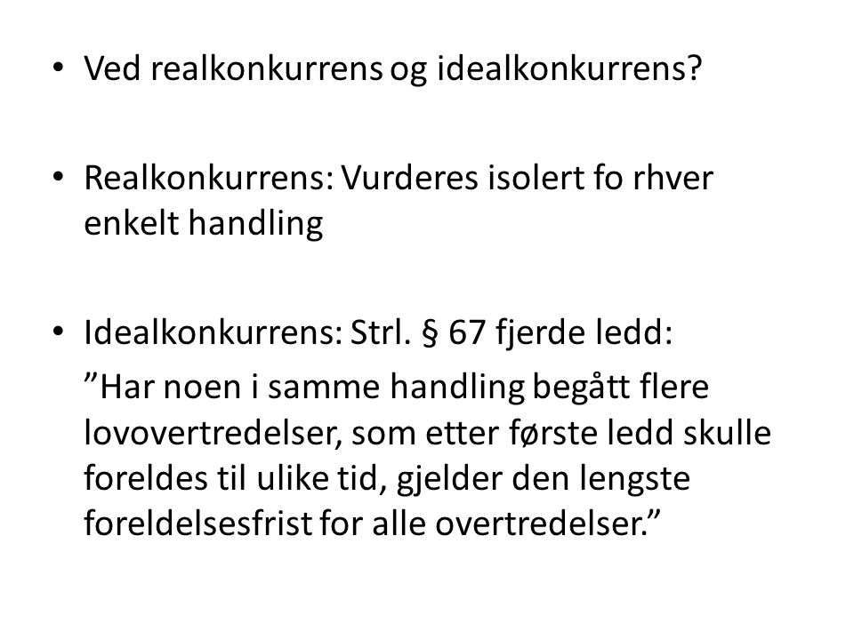 Ved realkonkurrens og idealkonkurrens