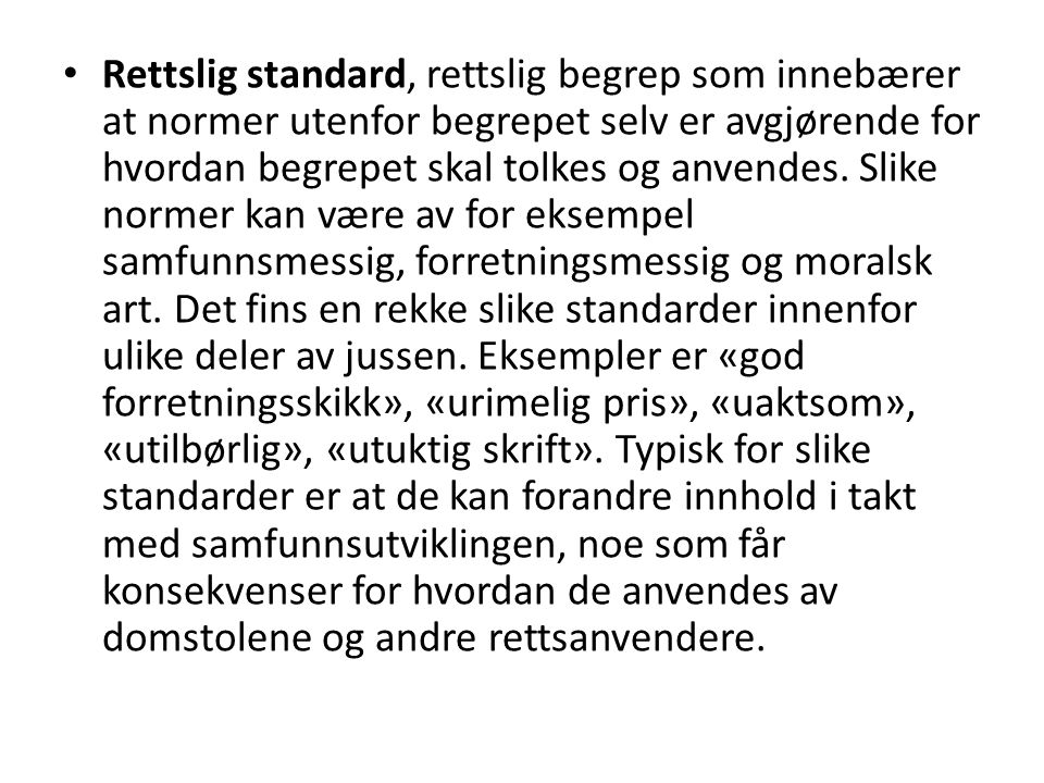 Rettslig standard, rettslig begrep som innebærer at normer utenfor begrepet selv er avgjørende for hvordan begrepet skal tolkes og anvendes.