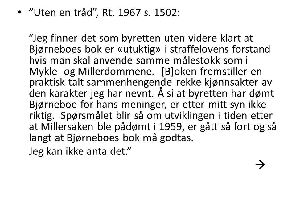 Uten en tråd , Rt. 1967 s. 1502: Jeg kan ikke anta det. 