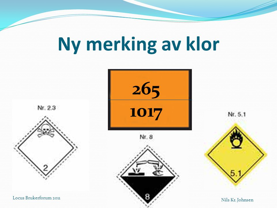 Ny merking av klor 265 1017 Nils Kr. Johnsen Locus Brukerforum 2011