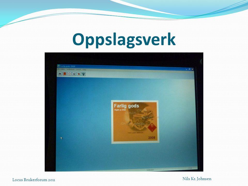 Oppslagsverk Locus Brukerforum 2011 Nils Kr. Johnsen