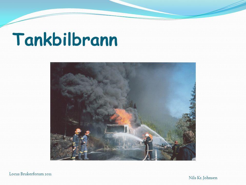 Tankbilbrann Locus Brukerforum 2011 Nils Kr. Johnsen