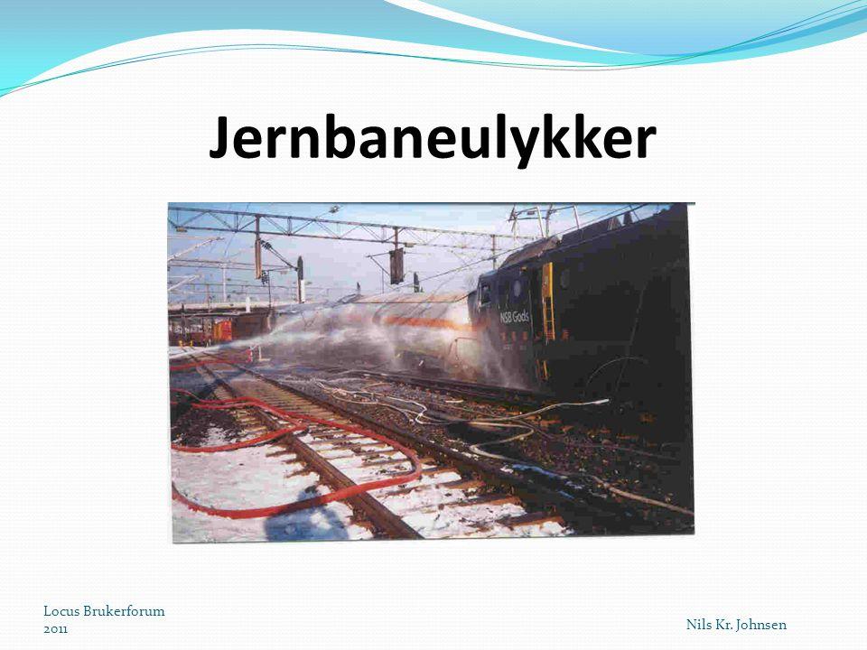 Jernbaneulykker Locus Brukerforum 2011 Nils Kr. Johnsen