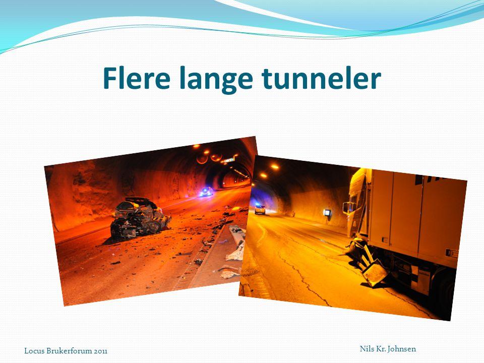 Flere lange tunneler Locus Brukerforum 2011 Nils Kr. Johnsen