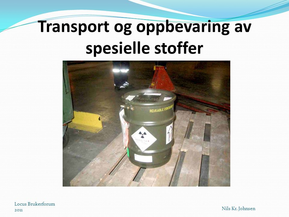 Transport og oppbevaring av spesielle stoffer