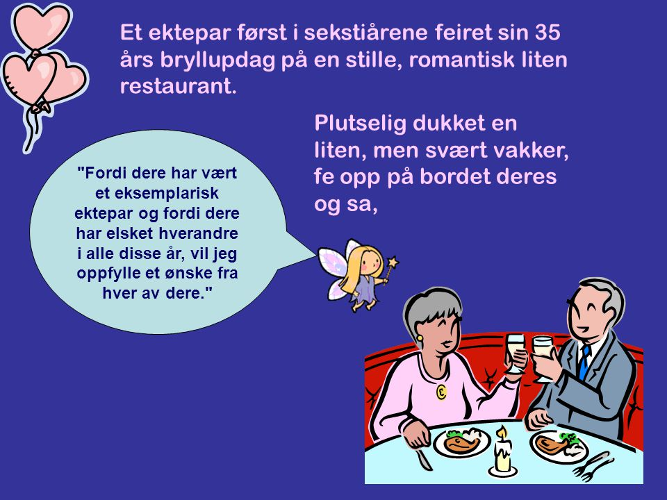 Et ektepar først i sekstiårene feiret sin 35 års bryllupdag på en stille, romantisk liten restaurant.