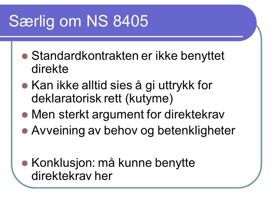 Særlig om NS 8405 Standardkontrakten er ikke benyttet direkte