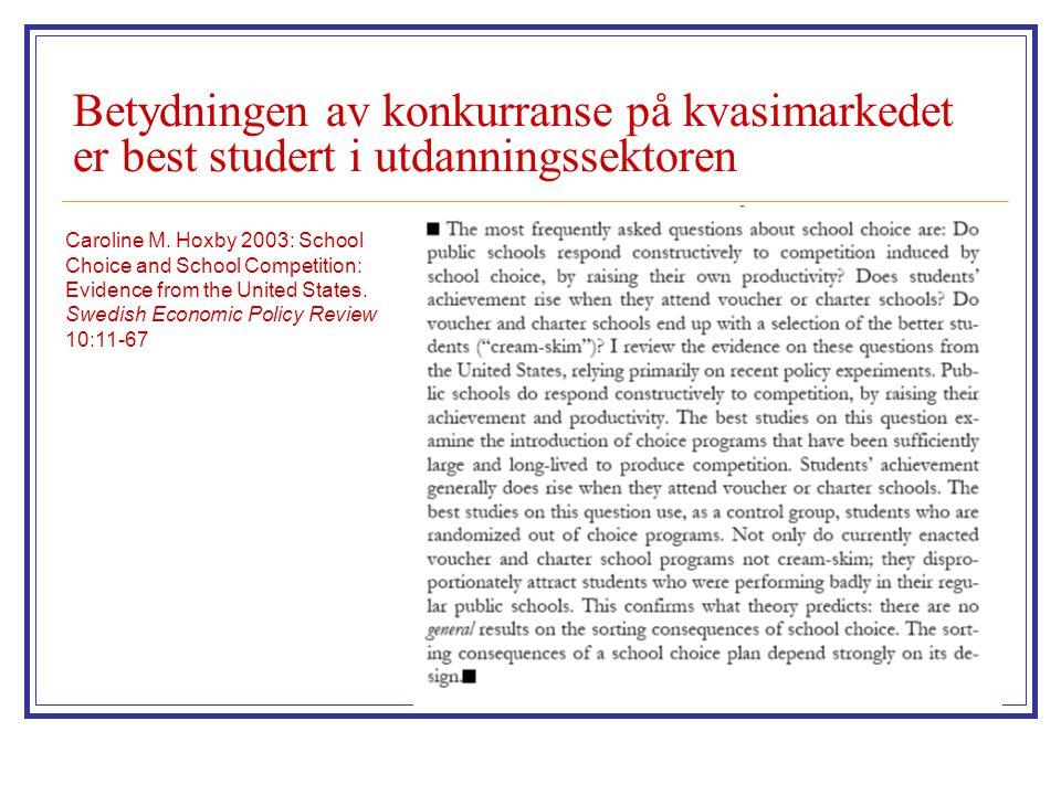 Betydningen av konkurranse på kvasimarkedet er best studert i utdanningssektoren