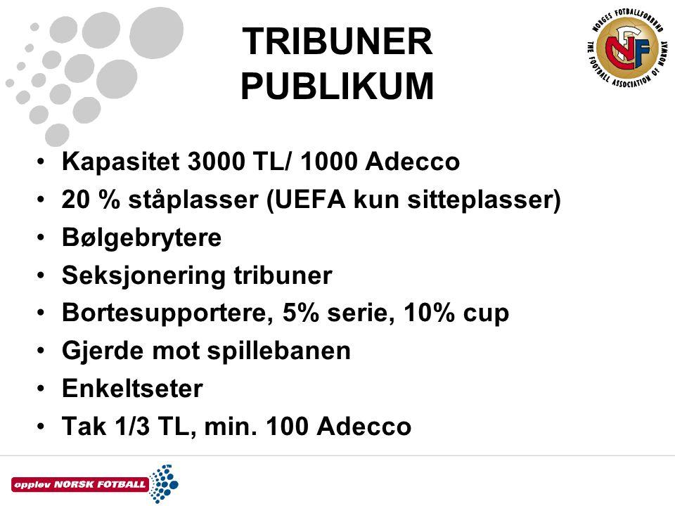 TRIBUNER PUBLIKUM Kapasitet 3000 TL/ 1000 Adecco