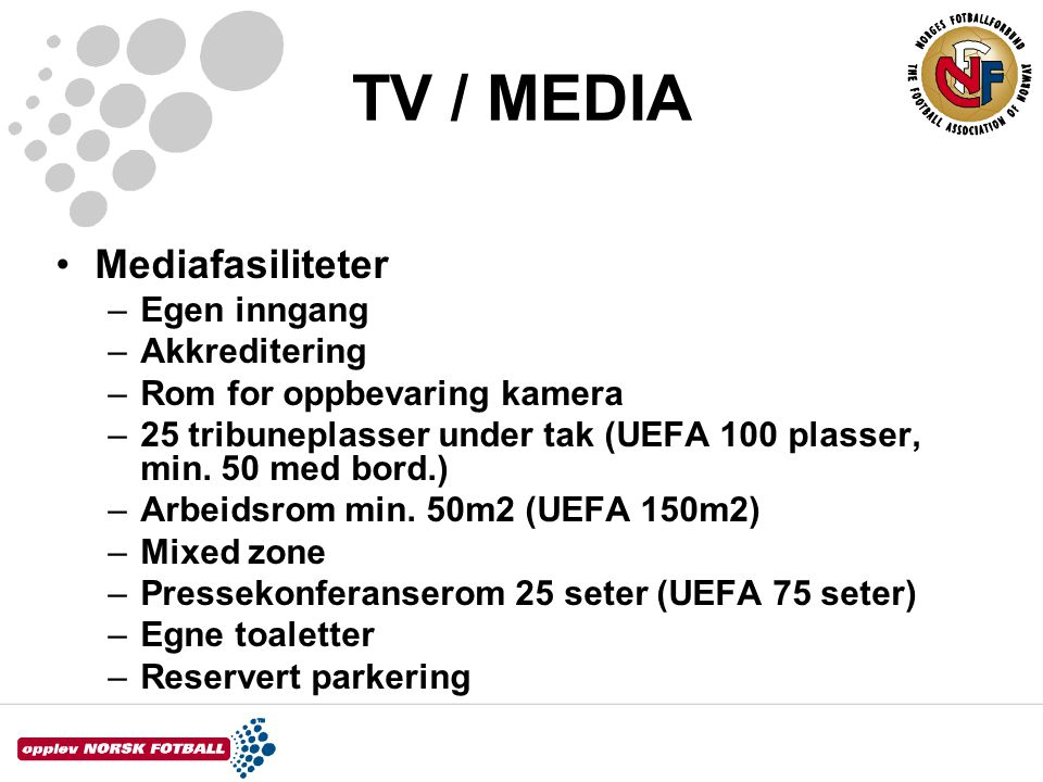 TV / MEDIA Mediafasiliteter Egen inngang Akkreditering