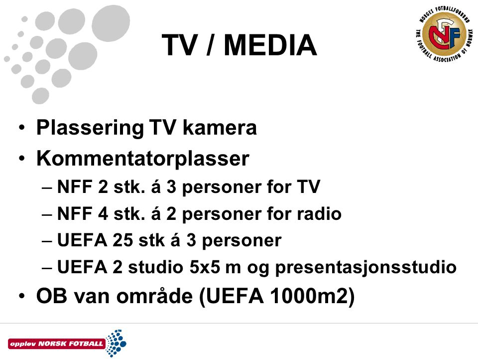 TV / MEDIA Plassering TV kamera Kommentatorplasser