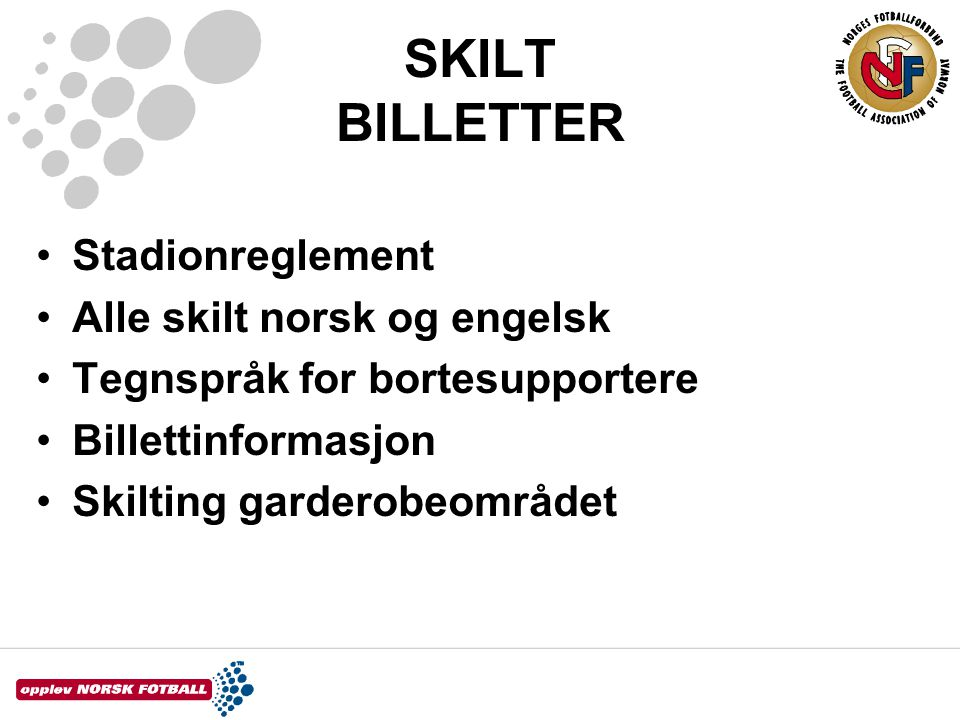 SKILT BILLETTER Stadionreglement Alle skilt norsk og engelsk