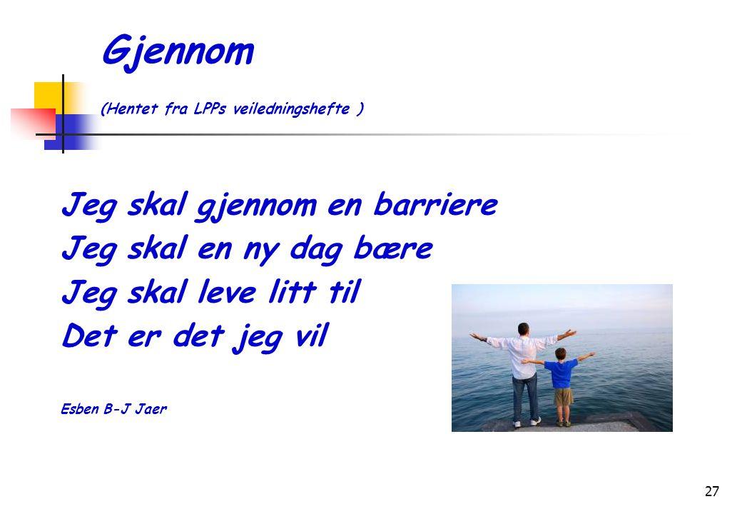 Gjennom (Hentet fra LPPs veiledningshefte )