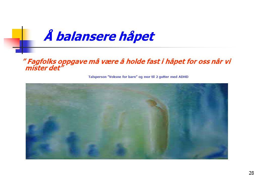 Å balansere håpet Fagfolks oppgave må være å holde fast i håpet for oss når vi mister det