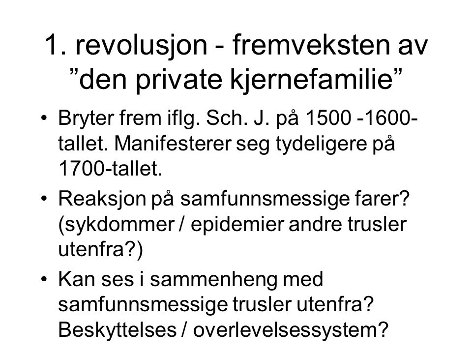 1. revolusjon - fremveksten av den private kjernefamilie
