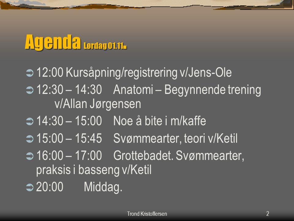 Agenda Lørdag 01.11. 12:00 Kursåpning/registrering v/Jens-Ole