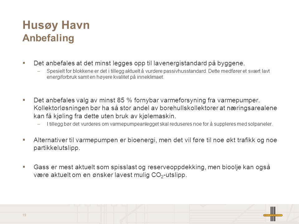 Husøy Havn Anbefaling Det anbefales at det minst legges opp til lavenergistandard på byggene.