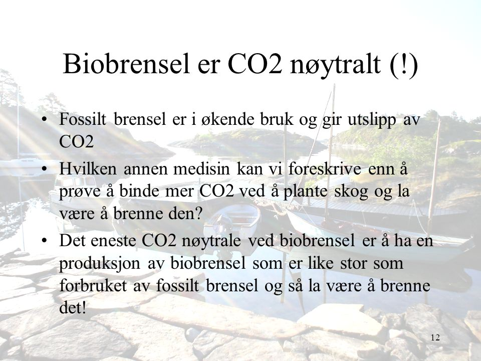 Biobrensel er CO2 nøytralt (!)