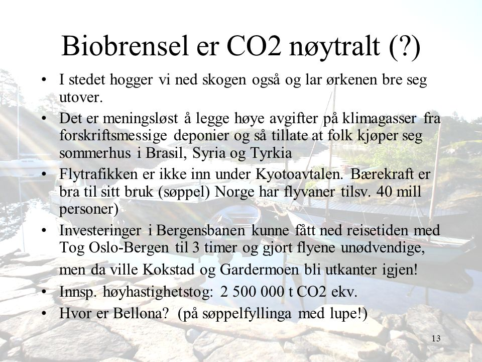 Biobrensel er CO2 nøytralt ( )
