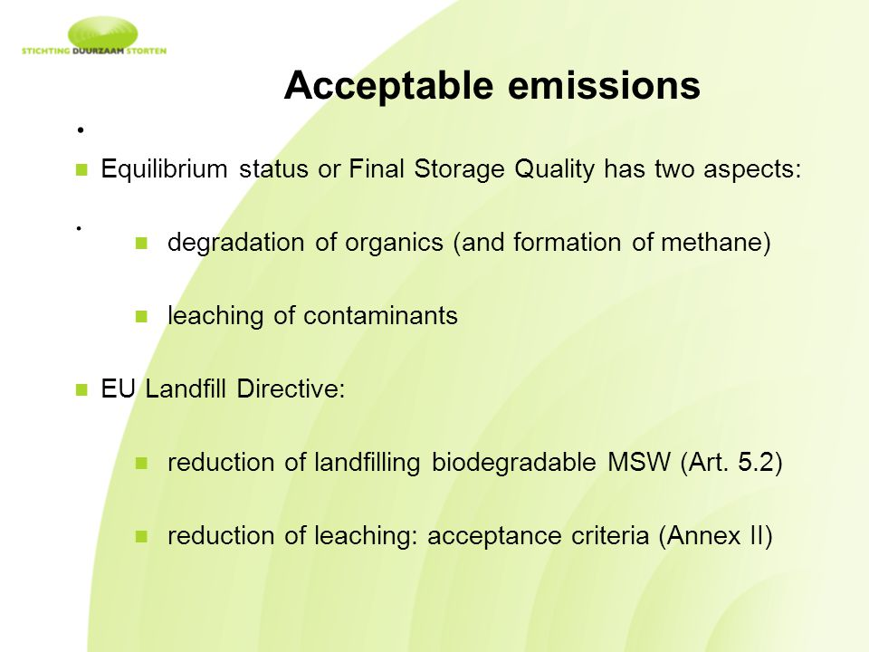 Acceptable emissions . Equilibrium status or Final Storage Quality has two aspects: degradation of organics (and formation of methane)