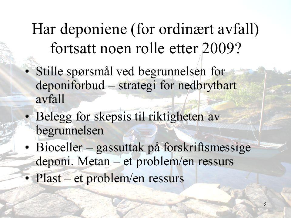 Har deponiene (for ordinært avfall) fortsatt noen rolle etter 2009