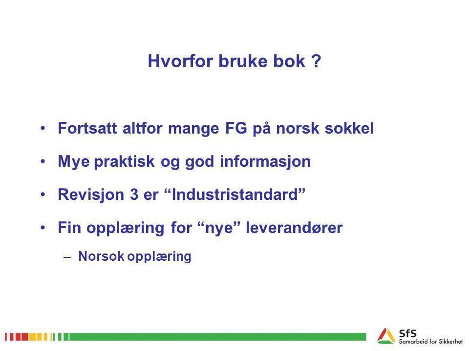Hvorfor bruke bok Fortsatt altfor mange FG på norsk sokkel
