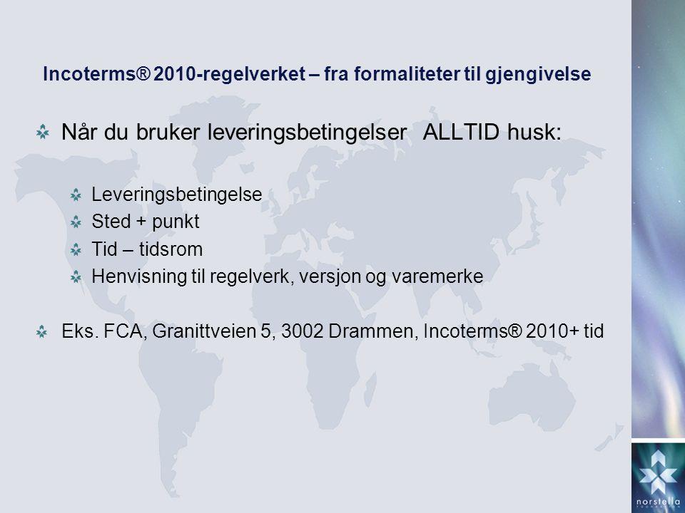 Incoterms® 2010-regelverket – fra formaliteter til gjengivelse