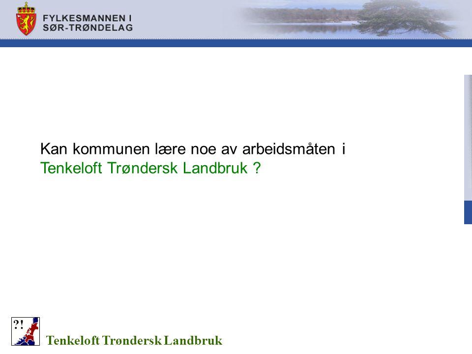 Kan kommunen lære noe av arbeidsmåten i Tenkeloft Trøndersk Landbruk