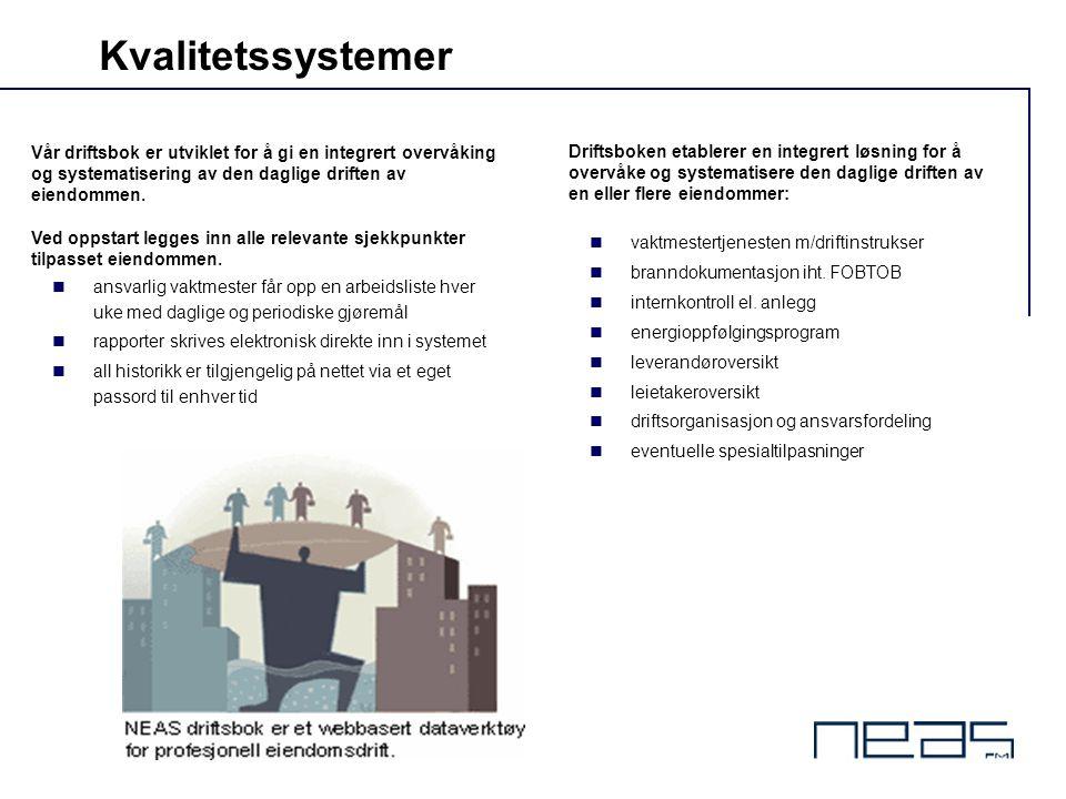 Kvalitetssystemer Vår driftsbok er utviklet for å gi en integrert overvåking og systematisering av den daglige driften av eiendommen.